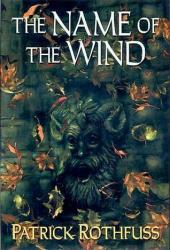 The Name of the Wind (The Kingkiller Chronicle, #1) Book