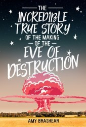 The Incredible True Story of the Making of the Eve of Destruction Book
