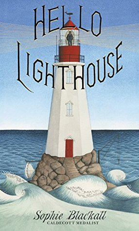 """Hello Lighthouse,"" illustrated and written by Sophie Blackall"