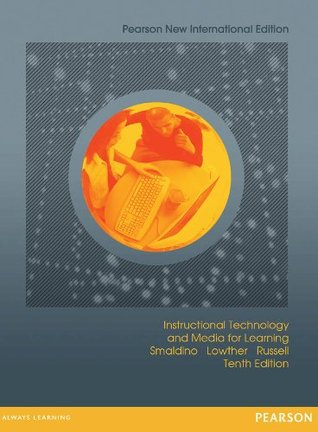Instructional Technology and Media for Learning: Pearson New International Edition