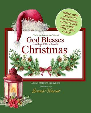 Christmas Books for Children: God Blesses Christmas a Read and Pray Storybook Write Your Letter to Father Christmas! Activity Art Included Make Christmas Cards 'Twas the Night Before Santa Claus in Books Santa Clause Christmas Activity Books for Kids 5...
