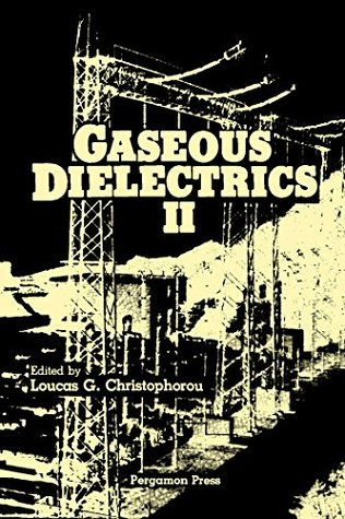 Gaseous Dielectrics II: Proceedings of the Second International Symposium on Gaseous Dielectrics, Knoxville, Tennessee, U.S.A., March 9-13, 1980: 2nd