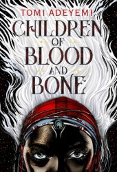 Children of Blood and Bone (Legacy of Orïsha, #1) Book