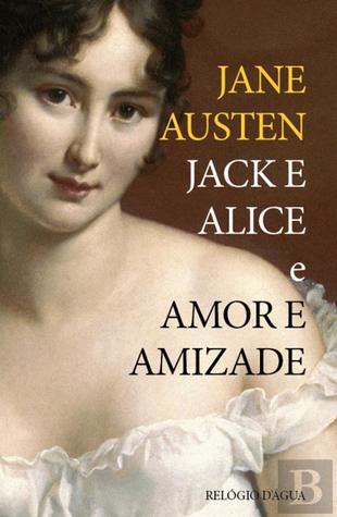 Jack e Alice . Amor e Amizade