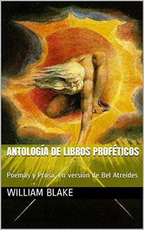 Antología de Libros Proféticos: Poemas y Prosa, en versión de Bel Atreides