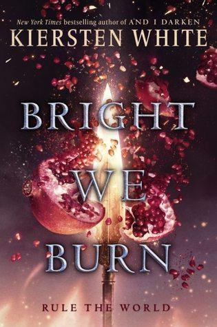 Bright We Burn (And I Darken Series, #3)