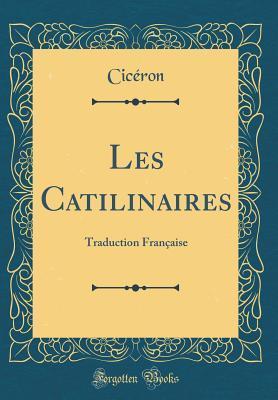Les Catilinaires: Traduction française