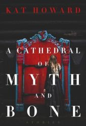 A Cathedral of Myth and Bone Book