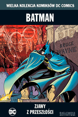 Batman: Zjawy z przeszłości (Wielka Kolekcja Komiksów DC Comics, #38)