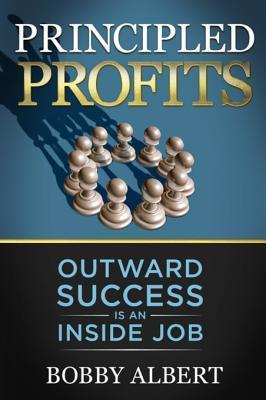 Principled Profits: Outward Success Is an Inside Job