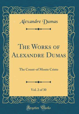 The Count-Of Monte Cristo (The Works of Alexandre Dumas, Vol. 2 of 30)