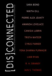 [Dis]Connected: Poems and Stories of Connection and Otherwise Book