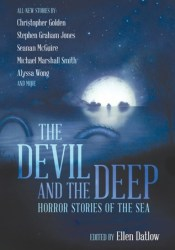 The Devil and the Deep Book by Ellen Datlow