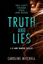 Truth and Lies (DI Amy Winter, #1) Book