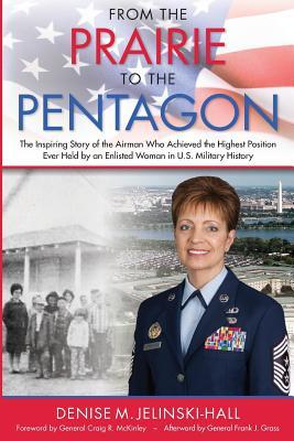 From the Prairie to the Pentagon: The Inspiring Story of the Airman Who Achieved the Highest Position Ever Held by an Enlisted Woman in U.S. Military History