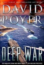 Deep War: The War with China and North Korea—The Nuclear Precipice (Dan Lenson #18) Book