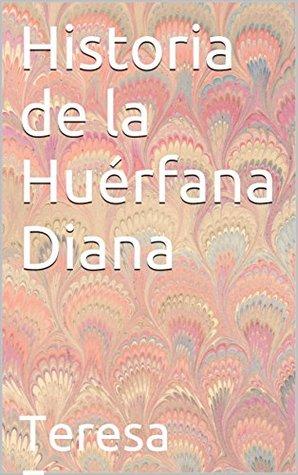 Historia de la Huérfana Diana