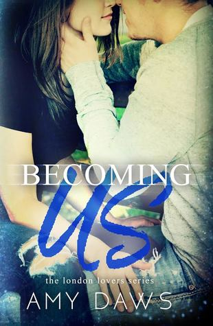 Becoming us ( London lovers #1 ) van Amy Daws