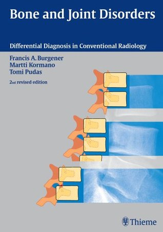 Bone and Joint Disorders (Differential Diagnosis in Conventional Radiology)
