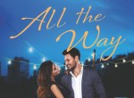 Review: All the Way (Romancing Manhattan #1) by Kristen Proby