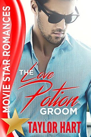 The Love Potion Groom (Movie Star Romances)