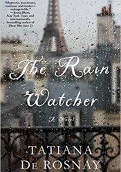 The Rain Watcher Book by Tatiana de Rosnay