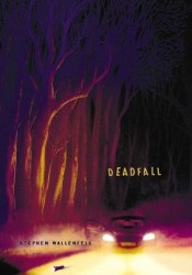 Deadfall Book by Stephen Wallenfels