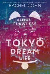 My Almost Flawless Tokyo Dream Life Book