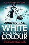 White is the Coldest Colour (Dr David Galbraith, #1)