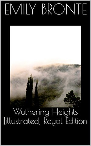 Wuthering Heights [illustrated] Royal Edition