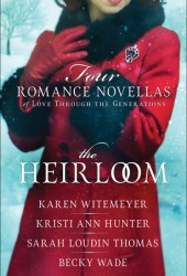 The Christmas Heirloom: Four Holiday Novellas of Love Through the Generations Book