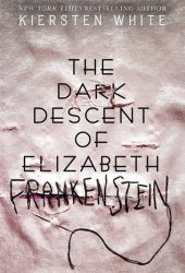 The Dark Descent of Elizabeth Frankenstein Book
