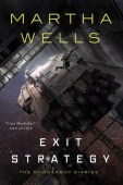 Exit Strategy (The Murderbot Diaries #4) by Martha Wells