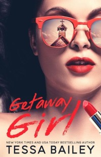GETAWAY GIRL by Tessa Bailey cover