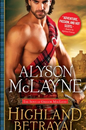 Highland Betrayal (The Sons of Gregor MacLeod, #3)