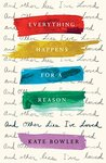 Everything Happens for a Reason and Other Lies I've Loved