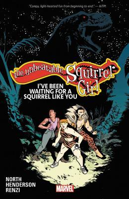 The Unbeatable Squirrel Girl, Vol. 7: I've Been Waiting for a Squirrel Like You