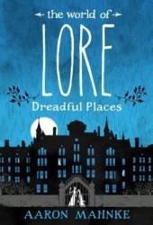 The World of Lore: Dreadful Places Book