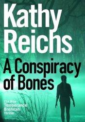 A Conspiracy of Bones (Temperance Brennan #19) Book by Kathy Reichs