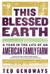 This Blessed Earth: A Year in the Life of an American Family Farm Book