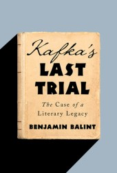 Kafka's Last Trial: The Case of a Literary Legacy Book
