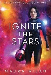 Ignite the Stars (Ignite the Stars, #1) Book
