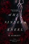 When Sinners Kneel (Blackest Gold World, #1)