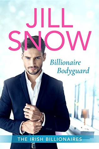 Billionaire Bodyguard: Clean Billionaire Romance (The Irish Billionaires, #1)