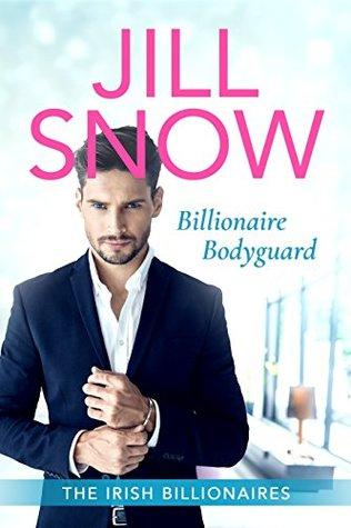 Billionaire Bodyguard: Clean Billionaire Romance (The Irish Billionaires, #1)