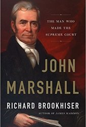 John Marshall: The Man Who Made the Supreme Court Book