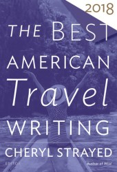 The Best American Travel Writing 2018 Book