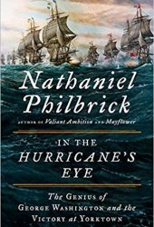 In the Hurricane's Eye: The Genius of George Washington and the Victory at Yorktown Book