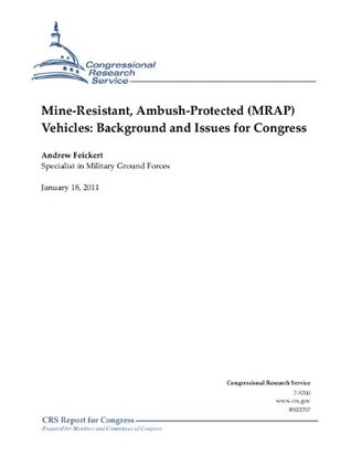 Mine-Resistant, Ambush-Protected (MRAP) Vehicles: Background and Issues for Congress