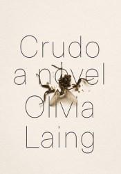 Crudo Book by Olivia Laing